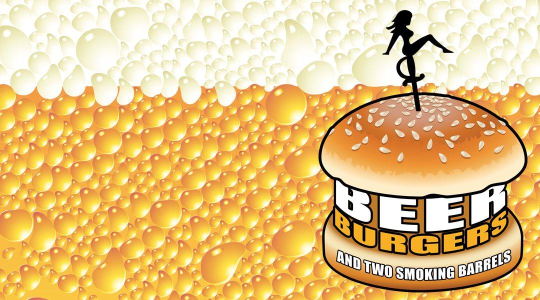Beer, Burgers and Two Smoking Barrels