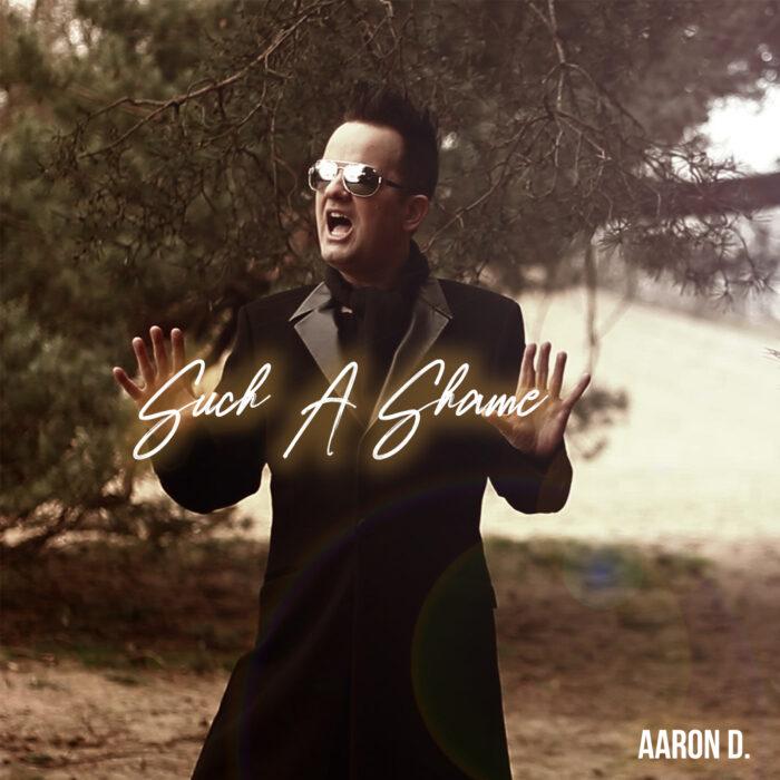 Aaron D. komt met nieuwe single Such A Shame